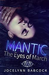 The Eyes of March (MANTIC) (Volume 1)