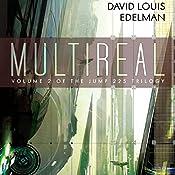 Multireal: Jump 225 Trilogy, Book 2 | David Louis Edelman