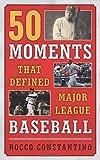 Image of 50 Moments That Defined Major League Baseball