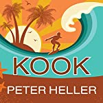 Kook: What Surfing Taught Me About Love, Life, and Catching the Perfect Wave | Peter Heller