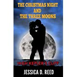 The Christmas night and the three moons Book 3: High Kepler's cliff (Paranormal Romance) (Science fiction and fantasy)