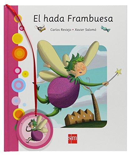 El hada Frambuesa/ The Raspberry Fairy (Spanish Edition) - Reviejo, Carlos