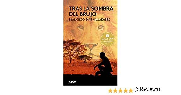 Tras la sombra del brujo (Premio Edebé Juvenil 2017) (Periscopio nº 80) eBook: Francisco Díaz Valladares: Amazon.es: Tienda Kindle