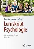 Lernskript Psychologie : Die Grundlagenfächer Kompakt, Schmithüsen, Franziska, 3662435632