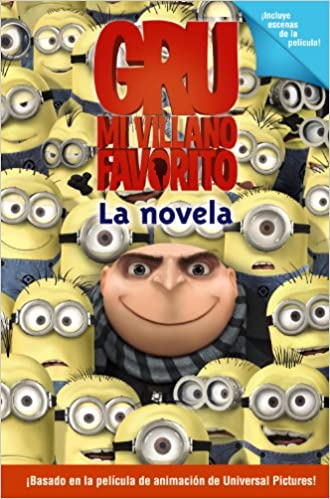 Buy Gru, mi villano favorito / Despicable Me: La novela / The ...