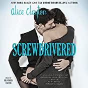 Screwdrivered: Cocktail, Book 3 | Alice Clayton