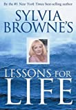 Sylvia Browne's Lessons for Life: An 8-Week Study Course