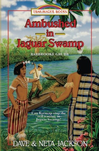Ambushed in Jaguar Swamp: Introducing Barbrooke Grubb (Trailblazer Books) (Volume 30)