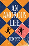 An Amorous Life, Ted Tate, 1592999115