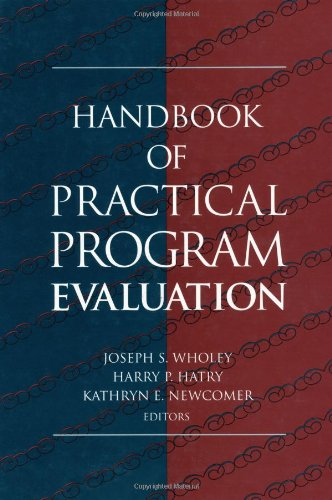 Handbook of Practical Program Evaluation (Joint Publication in the Jossey-Bass Public Administration S)