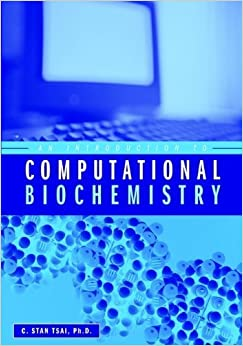 An Introduction to Computational Biochemistry by C. Stan Tsai (2002-04-30)