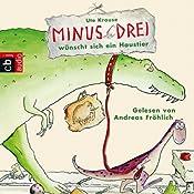 Minus Drei wünscht sich ein Haustier (Minus Drei 1) | Ute Krause