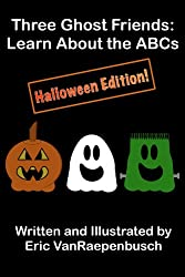 Three Ghost Friends: Learn About the ABCs - Halloween Edition