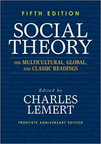 Social Theory The Multicultural Global And Classic Readings 5th Edition By Lemert Charles 2013 Paperback Amazon Com Books