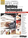 R/C Airplane Building Techniques (Master Modeler Series)