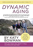 img - for Dynamic Aging: Simple Exercises for Whole-Body Mobility book / textbook / text book