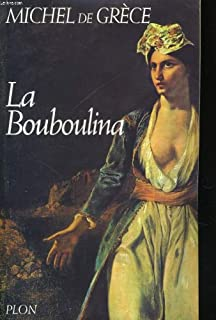 La bouboulina : roman, Michel (prince de Grèce ; 1939-....)