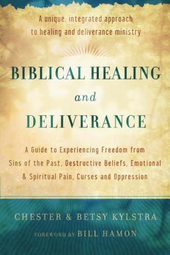 Biblical Healing and Deliverance: A Guide to Experiencing Freedom from Sins of the Past, Destructive Beliefs, Emotional and Spiritual Pain, Curses and Oppression (Chester Stores Outlet)