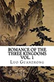 Romance of the Three Kingdoms, Vol. 1: (with footnotes and maps) (Romance of the Three Kingdoms (with footnotes and maps)) (Volume 1)
