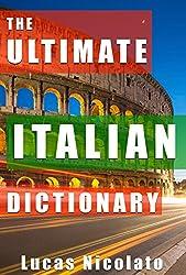 The Ultimate Italian Dictionary (English Edition)