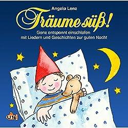 Träume süß! Ganz entspannt einschlafen mit Liedern und Geschichten zur guten Nacht