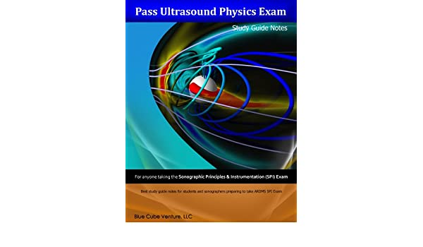 Pass ultrasound physics study guide notes volume ii.