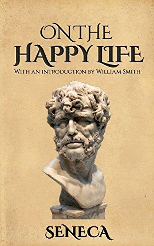 On the Happy Life (Illustrated): De Vita Beata
