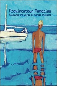Book Provincetown Memories: Paintings and Words by Richard Stabbert