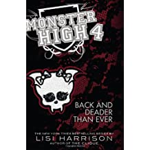 Monster High: Back and Deader Than Ever (Monster High (Books)) by Lisi Harrison (2012-05-01)