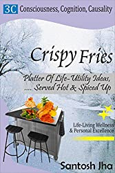 Crispy Fries: Platter Of Life-Utility Ideas, Served Hot & Spiced Up