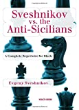 Sveshnikov Vs The Anti-sicilians: A Repertoire For Black-Evgeny Sveshnikov