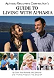 Aphasia Recovery Connection's Guide to Living with Aphasia