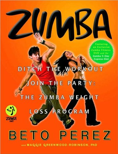 [ZUMBA]Zumba: Ditch the Workout, Join the Party! the Zumba Weight Loss...