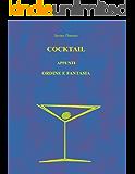 Cocktail: Appunti Ordine e Fantasia