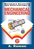 Material Selection and Applications in Mechanical Engineering, A. Raman, 0831102128