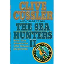 The Sea Hunters II: More True Adventures with Famous Shipwrecks (National Underwater Marine Agency) - 1st Edition, 1st Printing 2002