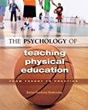 img - for The Psychology of Teaching Physical Education: From Theory to Practice by Bonnie Tjeerdsma Blankenship (2008-04-15) book / textbook / text book
