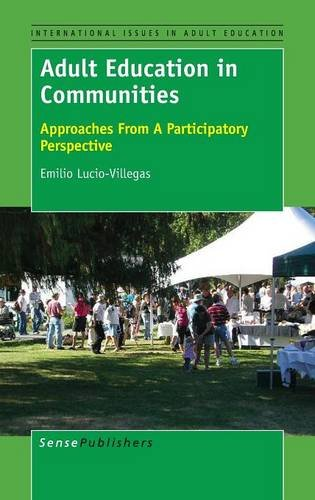 Download Adult Education in Communities: Approaches From A Participatory Perspective (International Issues in Adult Education) pdf epub