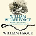 William Wilberforce: Life of the Great Anti-Slave-Trade Campaigner Audiobook by William Hague Narrated by Steve Hodson