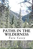 Paths in the Wilderness, Tara Casey, 1481295632