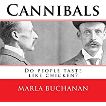 Cannibals: Do people taste like chicken? (English Edition)