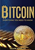 img - for Bitcoin: Everything You Need To Know: (Blockchain and Cryptocurrency technologies, Internet Money Guide on Trading, Making and Mining, Digital Gold Rush) book / textbook / text book