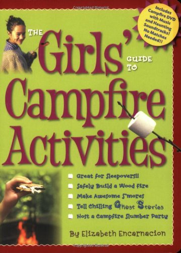 The Girls' Guide to Campfire Activities by Elizabeth Encarnacion