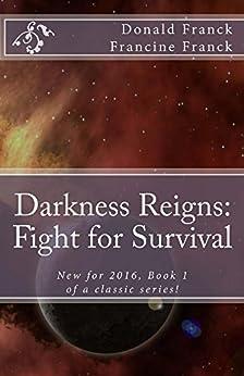 Darkness Reigns: Fight for Survival by [Franck, Donald, Franck, Francine]