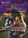 Matchmaking with a Mission (Whitehorse, Montana- The Corbetts series Book 5)