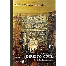 Curso de direito civil : Teoria geral dos contratos típicos e atípicos - 4ª edição de 2019: Volume 3