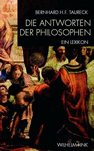 Die Antworten der Philosophen: Ein Lexikon