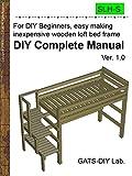 Wooden loft bed frame DIY Complete Manual -- For