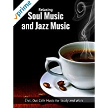 Relaxing Music and Jazz Music - Chill Out Cafe Music for Study and Work
