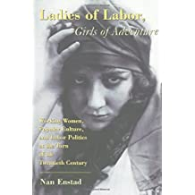 Ladies of Labor, Girls of Adventure: Working Women, Popular Culture, and Labor Politics at the Turn of the Twentieth Century